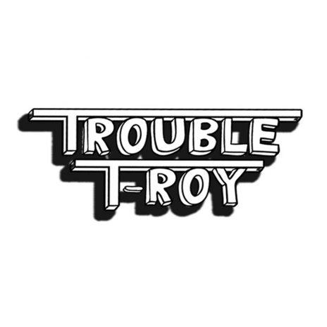 Trouble T-roy