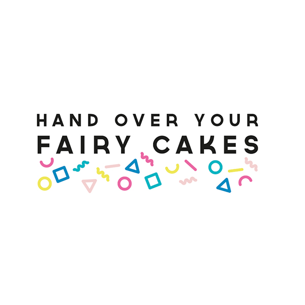 Hand Over Your Fairy Cakes