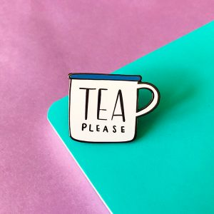 Tea Please Enamel Pin