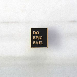 Do Epic Shit Enamel Pin