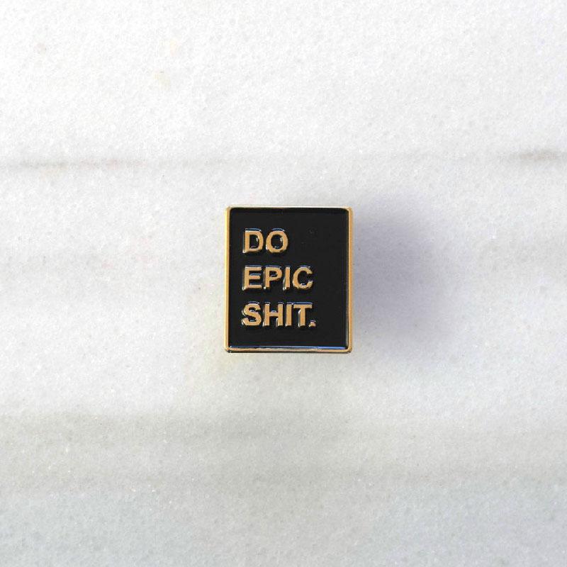 Do Epic Shit Enamel Pin