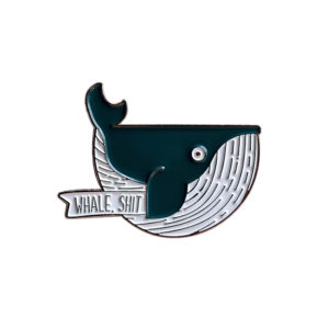 Whale, Shit Enamel Pin