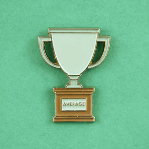Average Trophy Enamel Pin