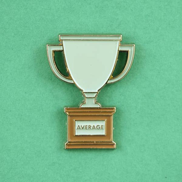 Average Trophy Enamel Pin