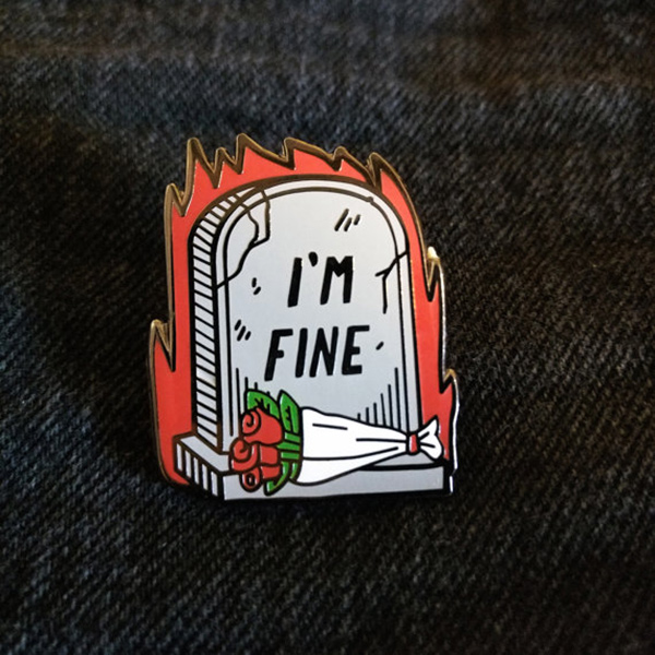 I'm Fine Tombstone Enamel Pin