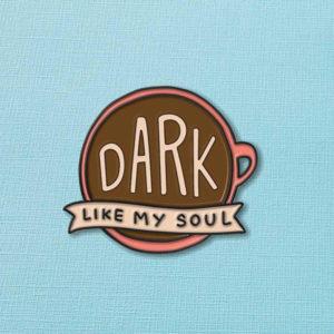 Dark Like My Soul Enamel Pin