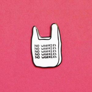 No Worries Enamel Pin