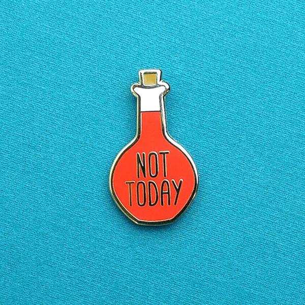 Not Today Enamel Pin