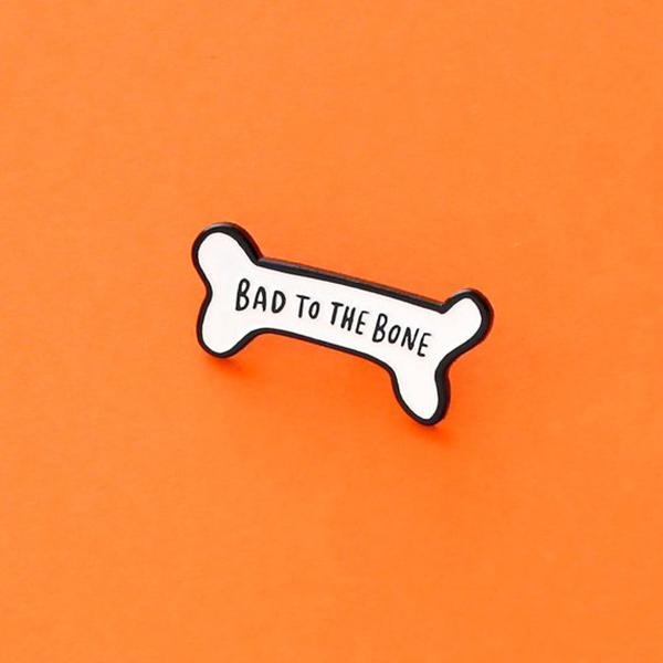 Bad to the Bone Enamel Pin