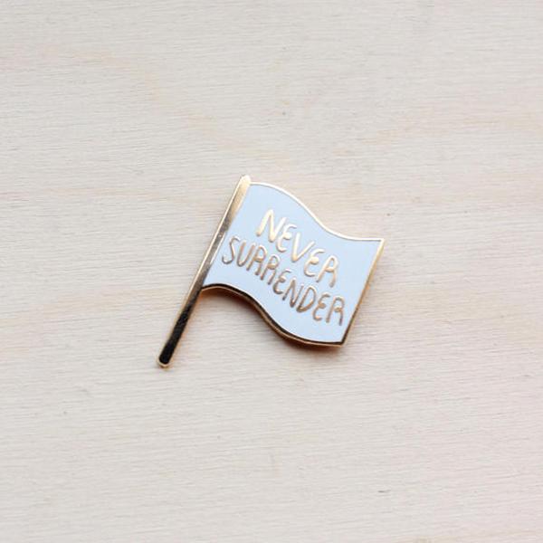 Never Surrender Enamel Pin
